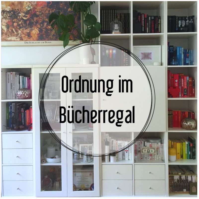 ordnungstipp 1 ordnung im b cherregal eat blog love. Black Bedroom Furniture Sets. Home Design Ideas