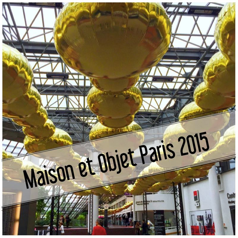Impressionen von der maison et objet paris 2015 eat blog love - Maison object paris ...
