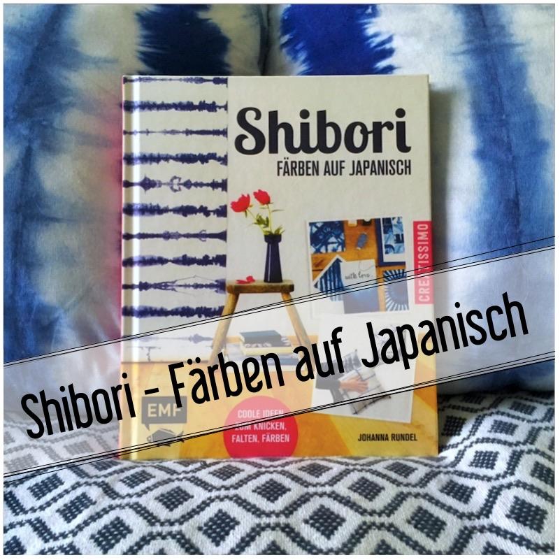 DIY- Shibori - Färben auf Japanisch_1