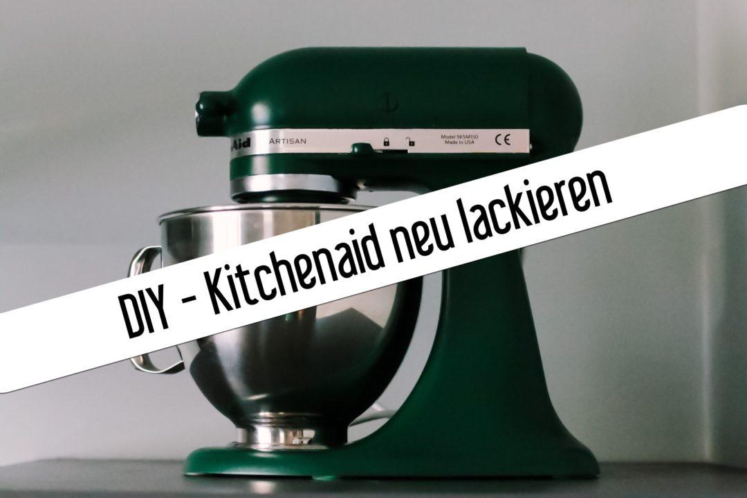 Kitchenaid neu lackieren